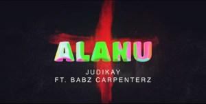 Judikay - Alanu ft. Babz Carpenterz